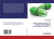 Обложка Antimicrobial efficacy of Arabian shrub 'Myrrh' (Commiphora myrrha L.)