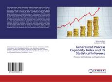 Bookcover of Generalized Process Capability Index and its Statistical Inference