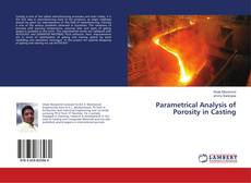 Bookcover of Parametrical Analysis of Porosity in Casting