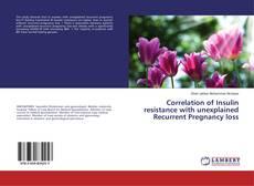 Borítókép a  Correlation of Insulin resistance with unexplained Recurrent Pregnancy loss - hoz