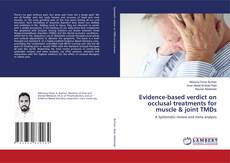 Bookcover of Evidence-based verdict on occlusal treatments for muscle & joint TMDs