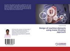 Bookcover of Design of machine elements using maize thresher approach