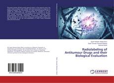 Bookcover of Radiolabeling of Antitumour Drugs and their Biological Evaluation