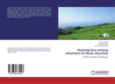 Couverture de Hearing loss among choristers in three churches