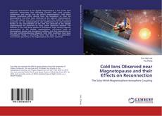 Bookcover of Cold Ions Observed near Magnetopause and their Effects on Reconnection