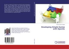 Bookcover of Developing Simple Games with OpenGL