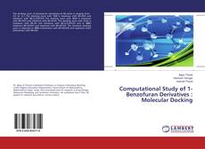 Bookcover of Computational Study of 1-Benzofuran Derivatives : Molecular Docking