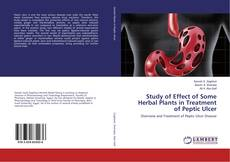 Borítókép a  Study of Effect of Some Herbal Plants in Treatment of Peptic Ulcer - hoz