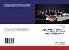 Bookcover of Subject Matter Specialist's and Organisational Effectiveness of KVKs