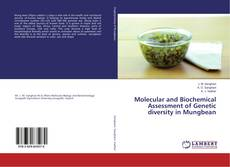 Couverture de Molecular and Biochemical Assessment of Genetic diversity in Mungbean