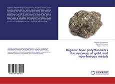 Bookcover of Organic base polythionates for recovery of gold and non-ferrous metals