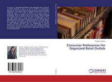 Bookcover of Consumer Preferences For Organized Retail Outlets