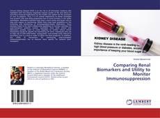 Portada del libro de Comparing Renal Biomarkers and Utility to Monitor Immunosuppression