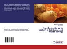 Bookcover of Zerumbone attenuates cisplatin-induced renal and hepatic damage