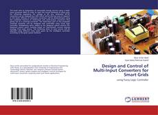 Bookcover of Design and Control of Multi-Input Converters for Smart Grids