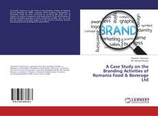 Buchcover von A Case Study on the Branding Activities of Romania Food & Beverage Ltd