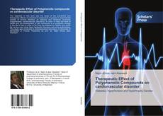 Bookcover of Therapeutic Effect of Polyphenolic Compounds on cardiovascular disorder