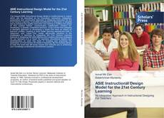 Bookcover of ASIE Instructional Design Model for the 21st Century Learning