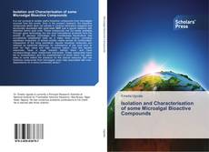 Copertina di Isolation and Characterisation of some Microalgal Bioactive Compounds