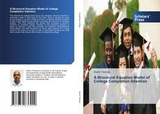 Portada del libro de A Structural Equation Model of College Completion Intention