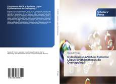 Bookcover of Cytoplasmic-ANCA in Systemic Lupus Erythematosus:an Overlapping?