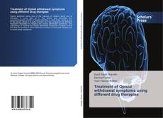 Bookcover of Treatment of Opioid withdrawal symptoms using different drug therapies