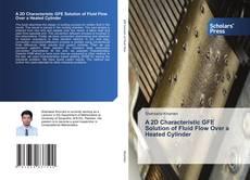 Capa do livro de A 2D Characteristic GFE Solution of Fluid Flow Over a Heated Cylinder