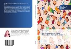 Bookcover of An Evaluation of Child Protection Reform in Israel