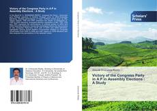 Bookcover of Victory of the Congress Party in A P in Assembly Elections : A Study