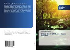 Bookcover of Critical Study Of Thermoelastic Problems