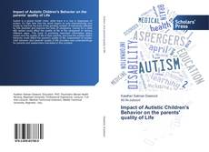 Bookcover of Impact of Autistic Children's Behavior on the parents' quality of Life