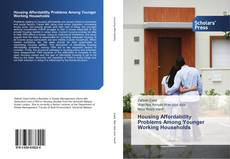 Bookcover of Housing Affordability Problems Among Younger Working Households