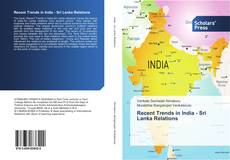 Bookcover of Recent Trends in India - Sri Lanka Relations