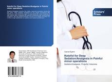 Bookcover of Ketofol for Deep Sedation/Analgesia in Painful minor operations