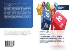 Bookcover of Thiosemicarbazones and its coordination chemistry-Part II