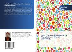 Bookcover of Juha, The Arab Philosopher, A Translation of Oriental Anecdotes