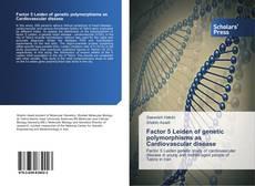 Bookcover of Factor 5 Leiden of genetic polymorphisms as Cardiovascular disease