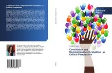 Bookcover of Continuous and Comprehensive Evaluation : A Critical Perspective