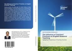 The Influence of Teachers' Practices on English Grammar Teaching的封面