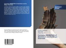 Couverture de Corrosion INHIBITION of Aluminium and its Alloys: Overview