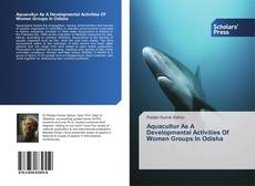 Bookcover of Aquacultur As A Developmental Activities Of Women Groups In Odisha
