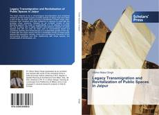 Bookcover of Legacy Transmigration and Revitalization of Public Spaces in Jaipur