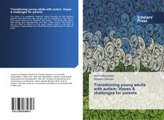 Bookcover of Transitioning young adults with autism: Hopes & challenges for parents