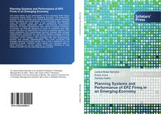 Bookcover of Planning Systems and Performance of EPZ Firms in an Emerging Economy
