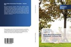 Bookcover of Basic Micro-Economics Principles : Volume One