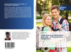 Couverture de Understanding Adolescent Sexuality - A Psychiatrist's Perspective