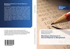 Bookcover of Mandatory Disclosure in Annual Reports in Bangladesh