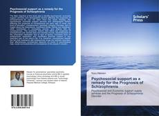 Psychosocial support as a remedy for the Prognosis of Schizophrenia kitap kapağı