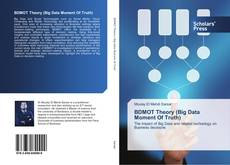 Bookcover of BDMOT Theory (Big Data Moment Of Truth)