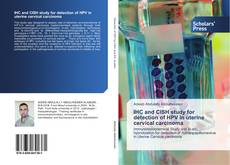 Bookcover of IHC and CISH study for detection of HPV in uterine cervical carcinoma